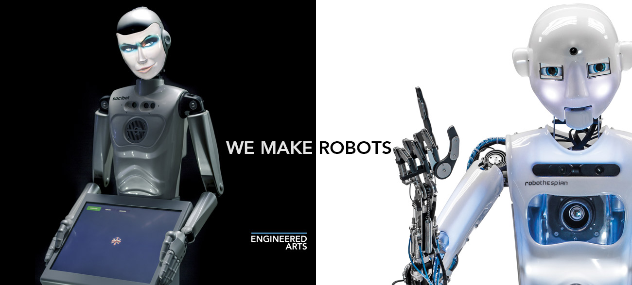 WE MAKE ROBOTS - Engineered Arts